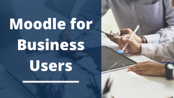 Banner image with people working in the background and the words Moodle for Business Users overlaying image